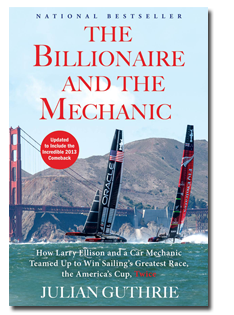The Billionaire and The Mechanic: How Larry Ellison and a Car Mechanic Teamed Up to Win Sailing's Greatest Race